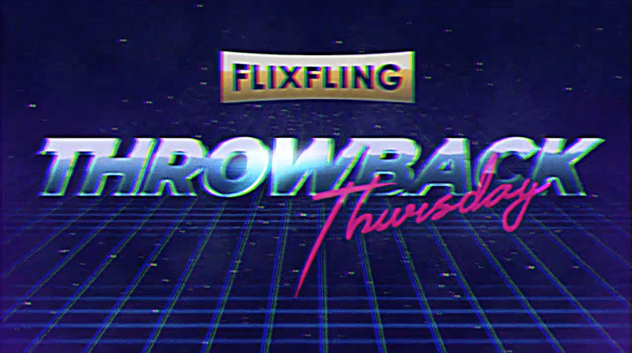 flixfling throwback thursday